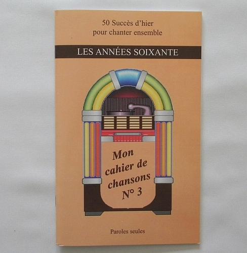 Mon cahier de Chansons n°3 Les années soixante